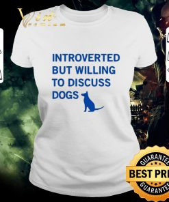 Nice Introverted but willing to discuss dogs shirt 2 1 247x296 - Nice Introverted but willing to discuss dogs shirt