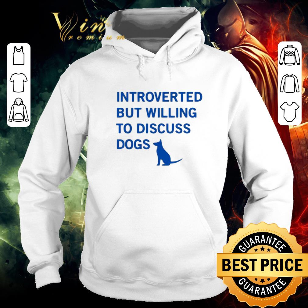 Nice Introverted but willing to discuss dogs shirt