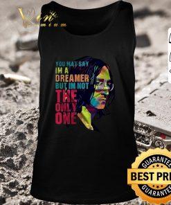 Nice John Lennon you may say i m a dreamer but i m not the only one shirt 2 1 247x296 - Nice John Lennon you may say i'm a dreamer but i'm not the only one shirt