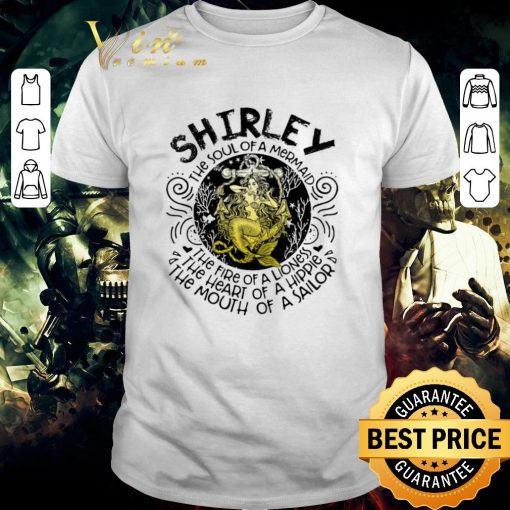 Nice Shirley the soul of a mermaid the fire of a lioness hippie sailor shirt 1 1 510x510 - Nice Shirley the soul of a mermaid the fire of a lioness hippie sailor shirt