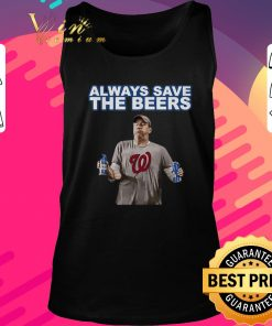 Nice Washington Nationals Always Save the Beers shirt 2 1 247x296 - Nice Washington Nationals Always Save the Beers shirt