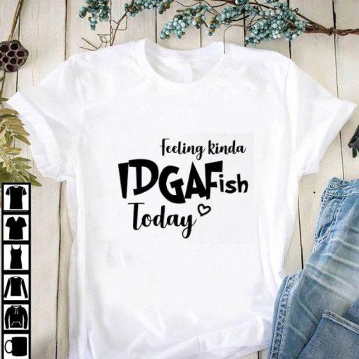 Official Feeling kinda idgaf ish today shirt 1 1 510x510 - Official Feeling kinda idgaf ish today shirt