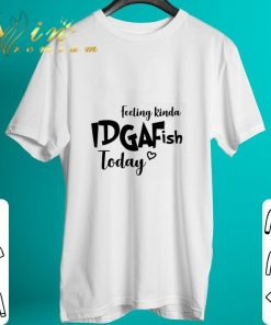 Official Feeling kinda idgaf ish today shirt 2 1 247x296 - Official Feeling kinda idgaf ish today shirt