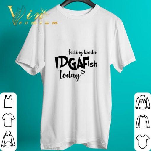 Official Feeling kinda idgaf ish today shirt 2 1 510x510 - Official Feeling kinda idgaf ish today shirt