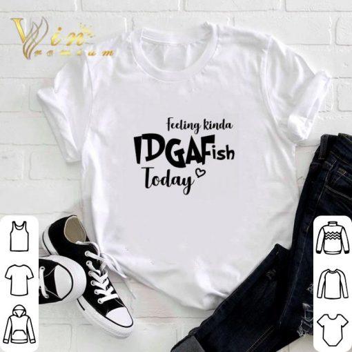 Official Feeling kinda idgaf ish today shirt 3 1 510x510 - Official Feeling kinda idgaf ish today shirt