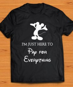 Official I m Just Here To Pay For Everything Mickey mouse shirt 1 1 247x296 - Official I'm Just Here To Pay For Everything Mickey mouse shirt