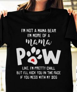 Official I m not a mama bear i m more of a mama paw like i m pretty chill shirt 1 1 247x296 - Official I'm not a mama bear i'm more of a mama paw like i'm pretty chill shirt