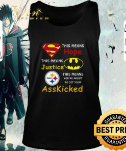 Official Steelers Superman This means hope this means justice asskicked shirt 2 1 247x296 - Official Steelers Superman This means hope this means justice asskicked shirt
