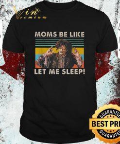 Original Billy Butcherson Moms be like let me sleep vintage shirt 1 1 247x296 - Original Billy Butcherson Moms be like let me sleep vintage shirt