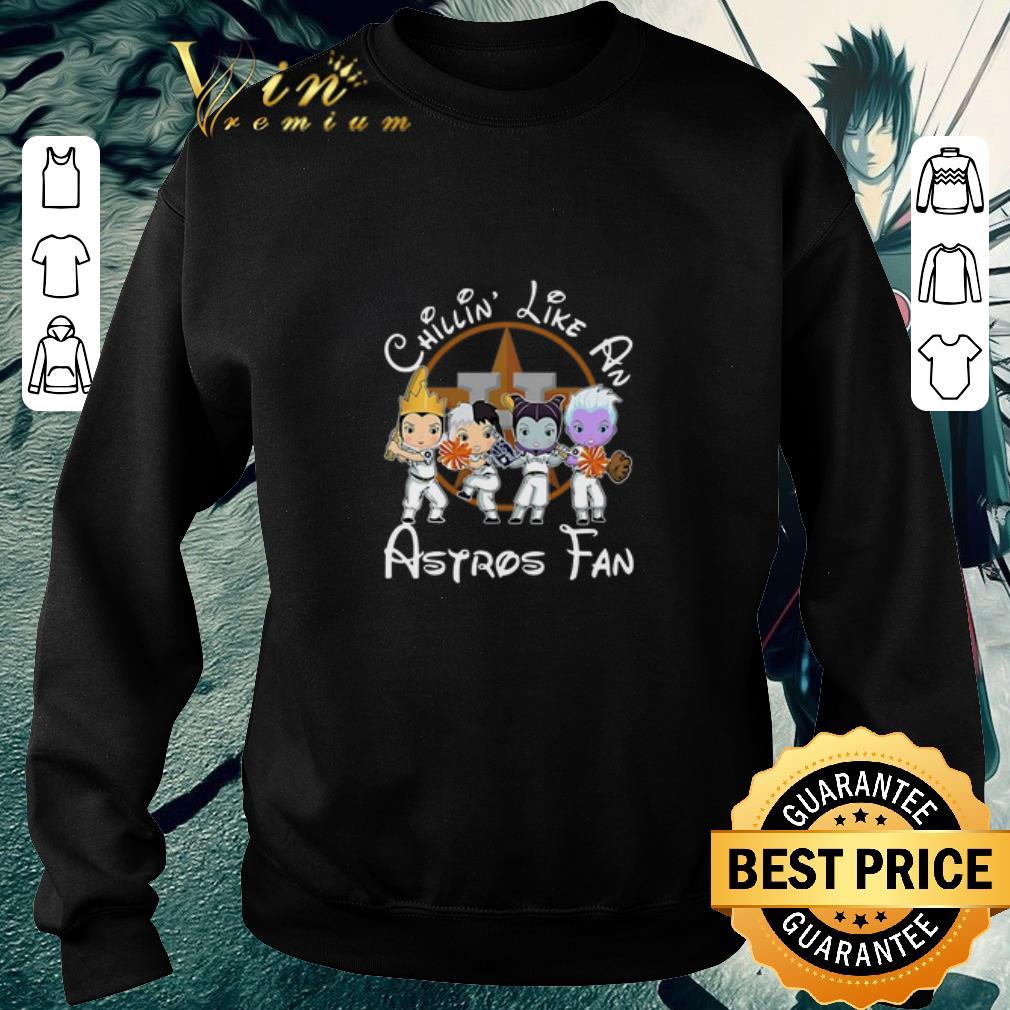 Original Maleficent Chillin' like a Houston Astros fan shirt