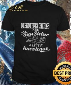 Original October girls are sunshine mixed with a little hurricane shirt 1 1 247x296 - Original October girls are sunshine mixed with a little hurricane shirt