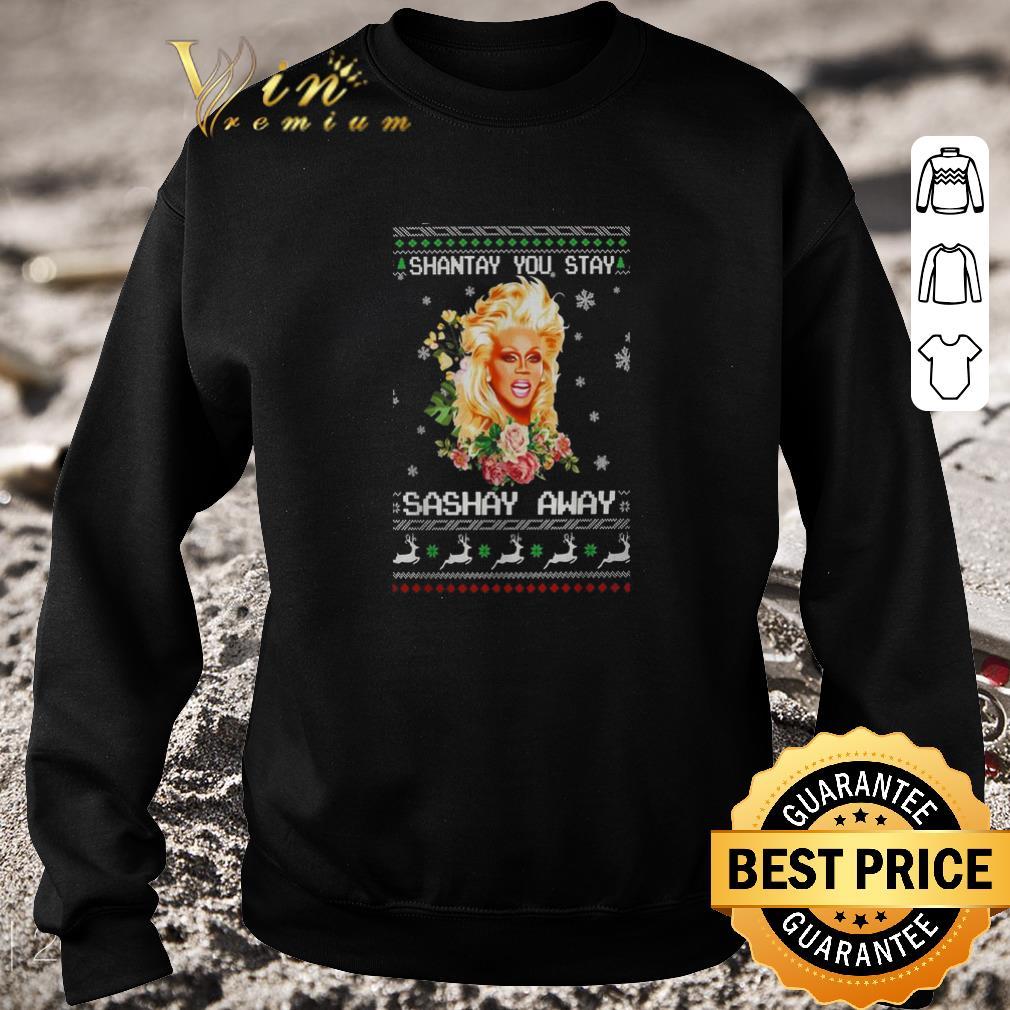 Original Shantay you stay sashay away ugly Christmas shirt