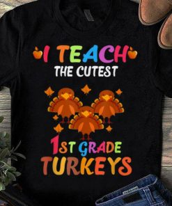 Premium I Teach The Cutest First Grade Turkeys Thanksgiving Teacher shirt 1 1 247x296 - Premium I Teach The Cutest First Grade Turkeys Thanksgiving Teacher shirt