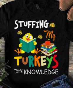 Premium Stuffing My Turkeys With Knowledge Thanksgiving shirt 1 1 247x296 - Premium Stuffing My Turkeys With Knowledge Thanksgiving shirt