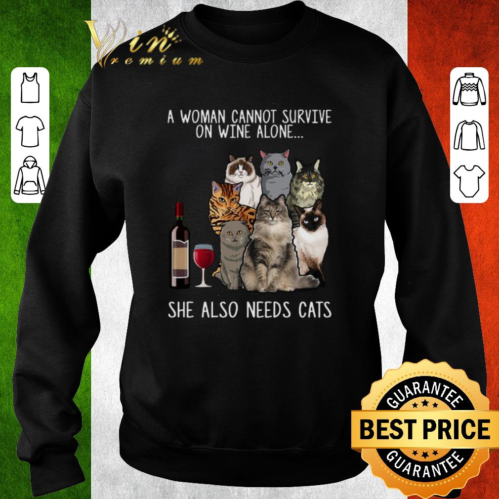 Pretty A woman cannot survive on wine alone she also needs cats shirt