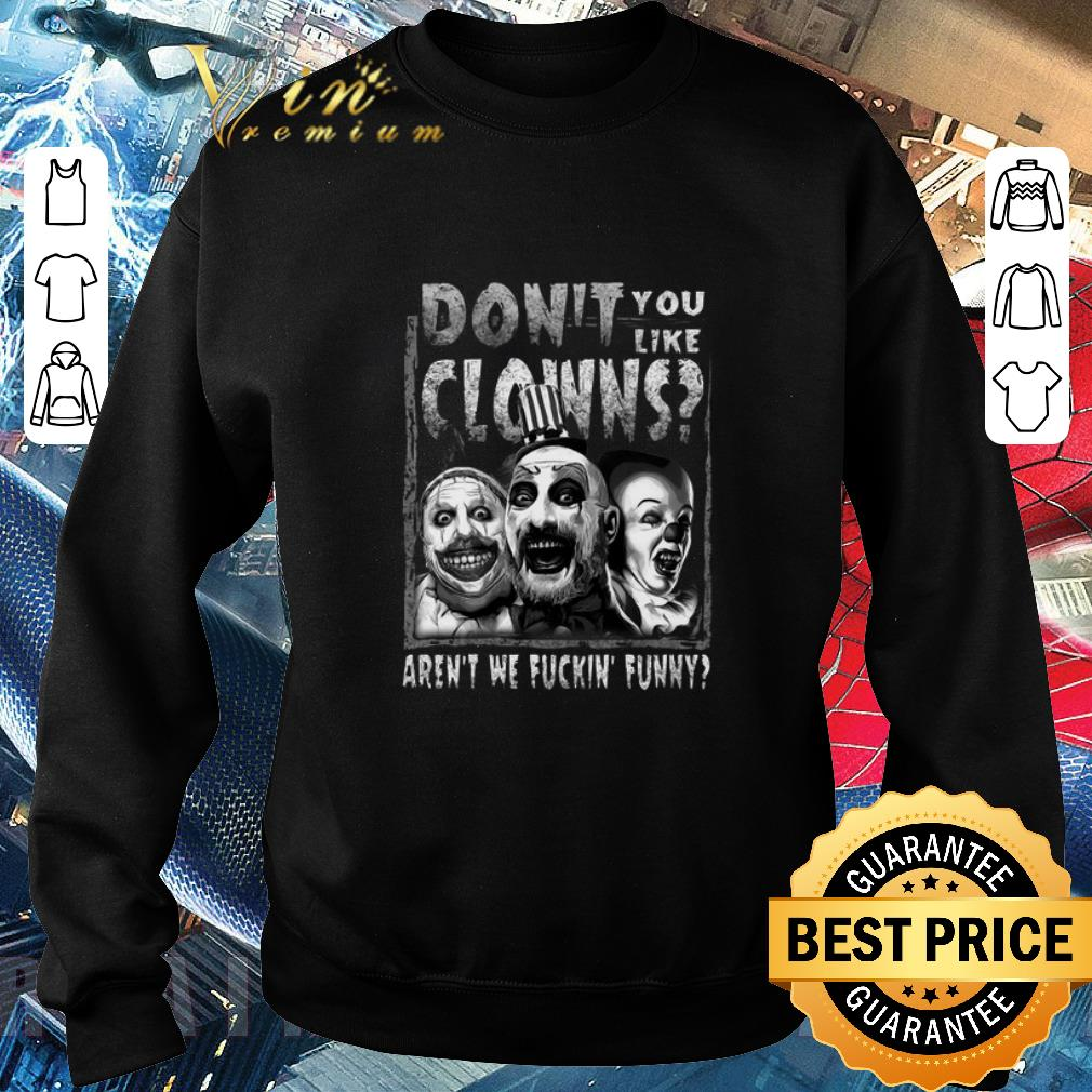 Pretty Captain Spaulding don't you like clowns aren't we fuckin' funny shirt