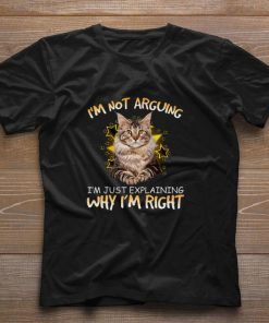 Pretty Cat i m not arguing i m just explaining why i m right shirt 1 1 247x296 - Pretty Cat i'm not arguing i'm just explaining why i'm right shirt