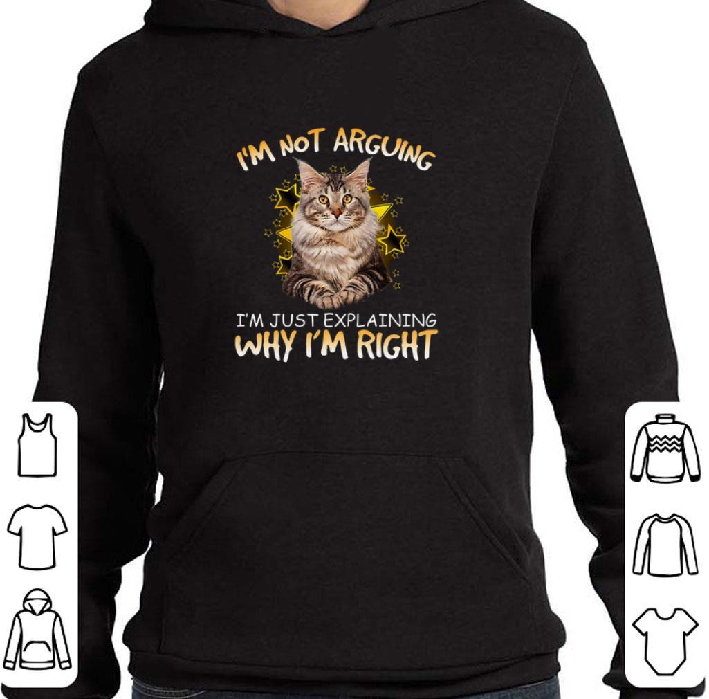 Pretty Cat i'm not arguing i'm just explaining why i'm right shirt