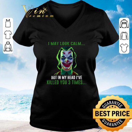 Pretty Joker I may look calm but in my head I ve killed you 3 times shirt 3 1 510x510 - Pretty Joker I may look calm but in my head I've killed you 3 times shirt