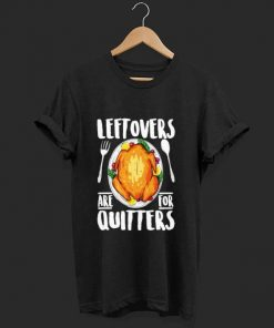 Pretty Leftovers Are For Quitters Turkey Thanksgiving Day shirt 1 1 247x296 - Pretty Leftovers Are For Quitters Turkey Thanksgiving Day shirt