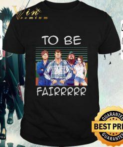 Pretty Letterkenny To Be Fairrr Vintage shirt 1 1 247x296 - Pretty Letterkenny To Be Fairrr Vintage shirt