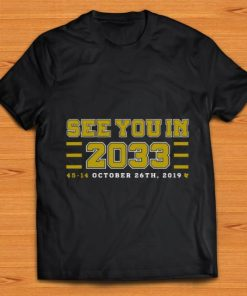 Pretty See you in 2033 45 14 october 26th 2019 shirt 1 1 247x296 - Pretty See you in 2033 45 14 october 26th 2019 shirt
