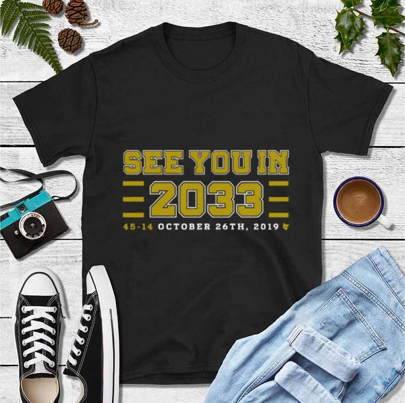 Pretty See you in 2033 45 14 october 26th 2019 shirt