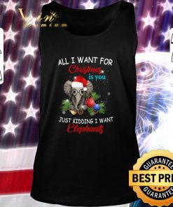 Top All i want for Christmas is you just kidding i want elephants shirt 2 1 247x296 - Top All i want for Christmas is you just kidding i want elephants shirt