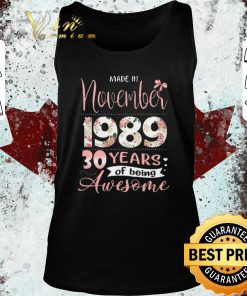 Top Flower Made in november 1989 30 years of being awesome shirt 2 1 247x296 - Top Flower Made in november 1989 30 years of being awesome shirt