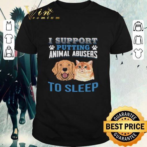 Funny Dog cat I support putting animal abusers to sleep shirt 1 1 510x510 - Funny Dog cat I support putting animal abusers to sleep shirt