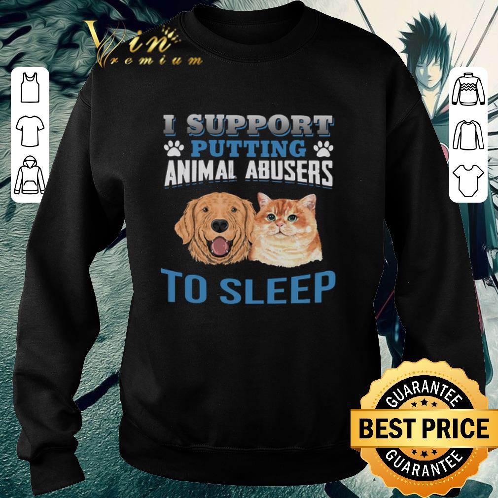 Funny Dog cat I support putting animal abusers to sleep shirt