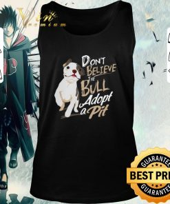 Funny Pitbull Don t believe the Bull adopt a Pit shirt 2 1 247x296 - Funny Pitbull Don't believe the Bull adopt a Pit shirt