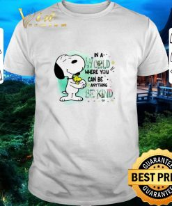 Funny Snoopy Woodstock in a world where you can be anything be kind shirt 1 1 247x296 - Funny Snoopy Woodstock in a world where you can be anything be kind shirt