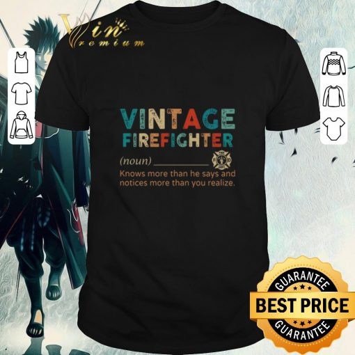 Funny Vintage Firefighter definition knows more than he says notices shirt 1 1 510x510 - Funny Vintage Firefighter definition knows more than he says notices shirt