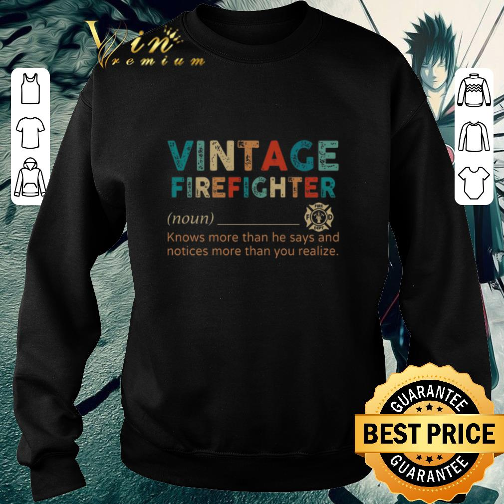 Funny Vintage Firefighter definition knows more than he says notices shirt