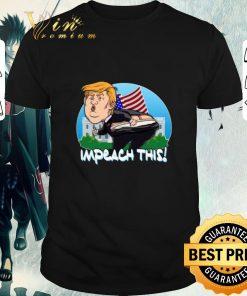 Hot Impeach This Donald Trump shirt 1 1 247x296 - Hot Impeach This Donald Trump shirt