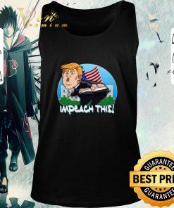 Hot Impeach This Donald Trump shirt 2 1 247x296 - Hot Impeach This Donald Trump shirt