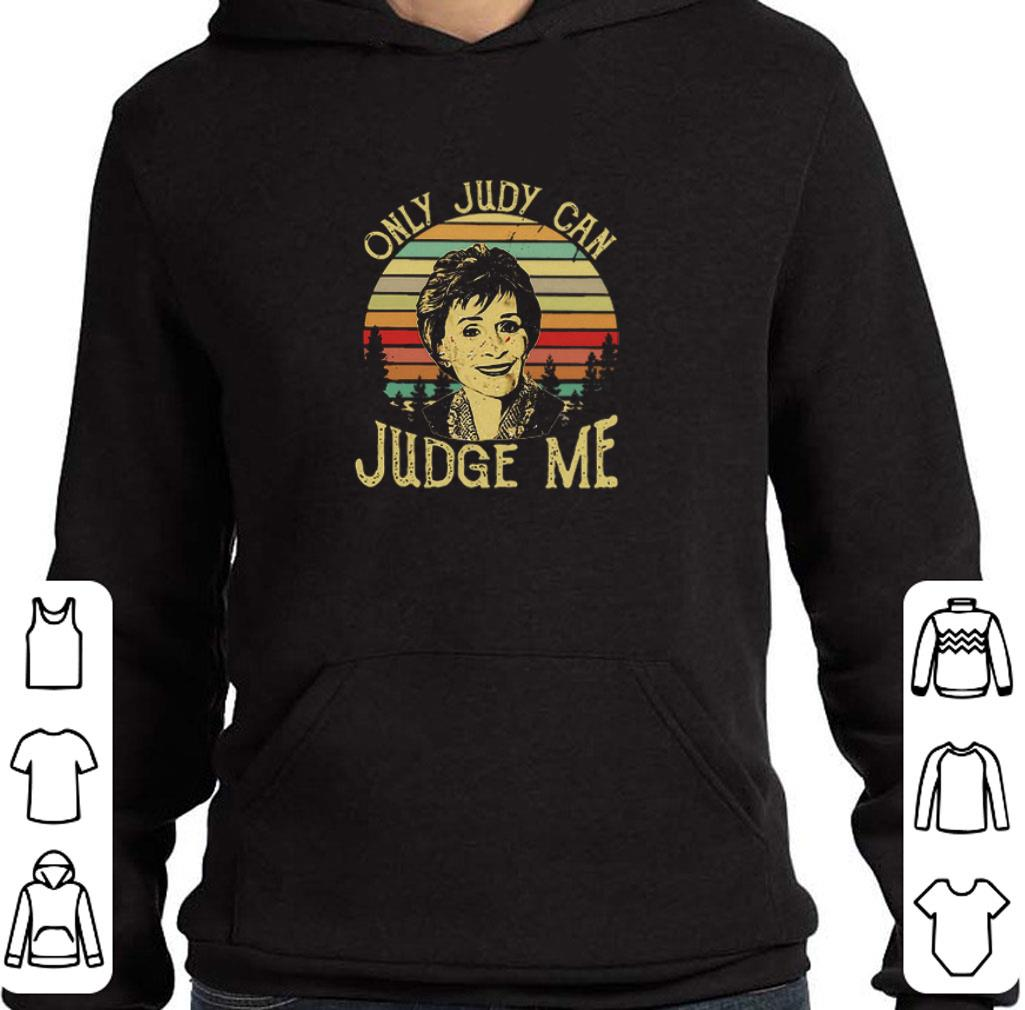 Hot Judy Sheindlin Only Judy Can Judge Me Vintage Sunset shirt