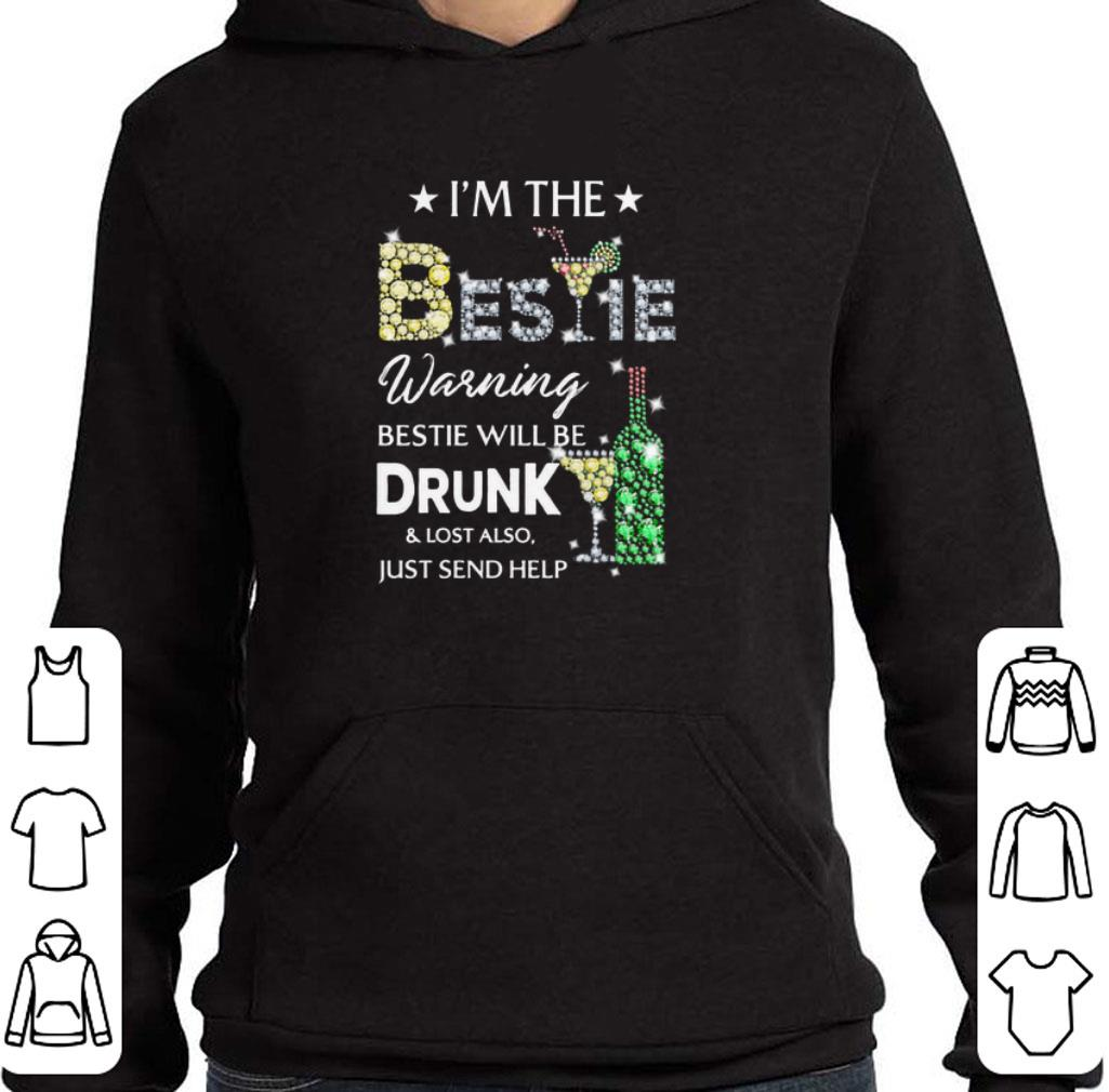 Official Diamond i'm the Bestie warning Bestie will be drunk & lost also shirt