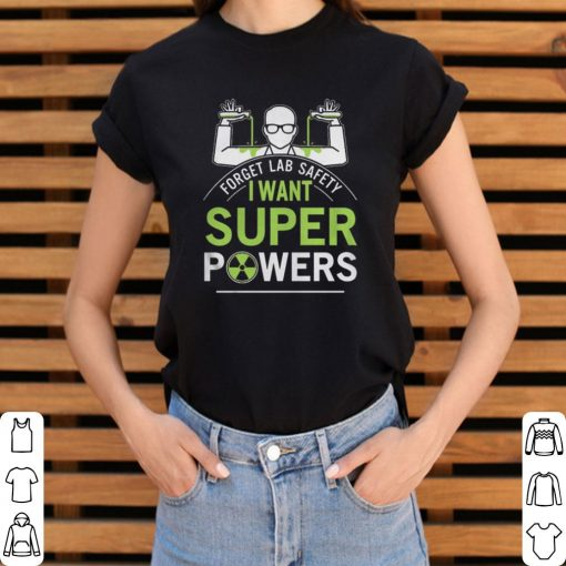 Official Forget lab safety i want super powers shirt 3 1 510x510 - Official Forget lab safety i want super powers shirt