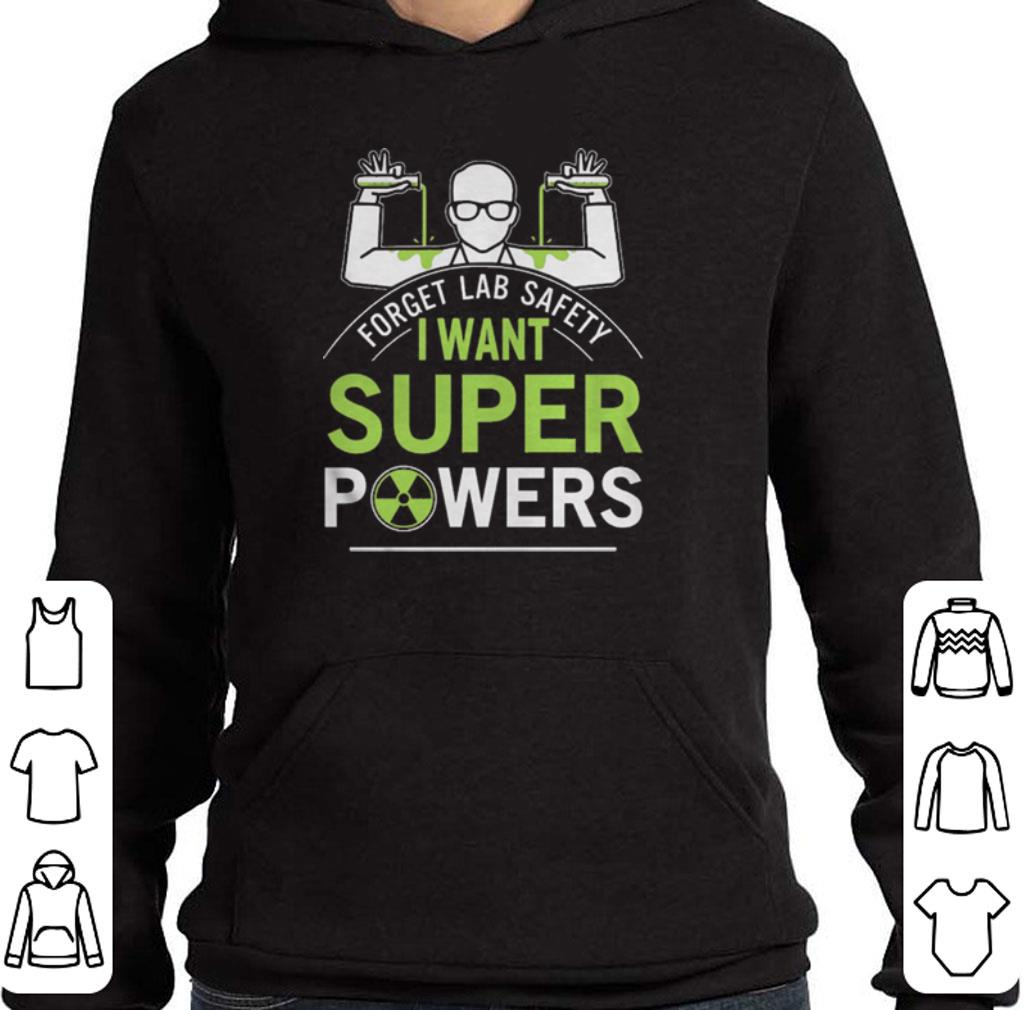 Official Forget lab safety i want super powers shirt
