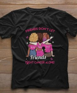 Official Friends don t let no one fights alone Friends Breast Cancer shirt 1 1 247x296 - Official Friends don't let no one fights alone Friends Breast Cancer shirt