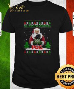 Official Santa all i want for Christmas a Pug ugly Christmas sweater 1 1 247x296 - Official Santa all i want for Christmas a Pug ugly Christmas sweater