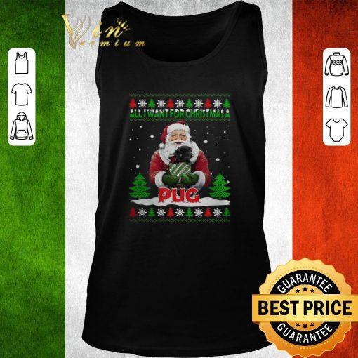 Official Santa all i want for Christmas a Pug ugly Christmas sweater 2 1 510x510 - Official Santa all i want for Christmas a Pug ugly Christmas sweater