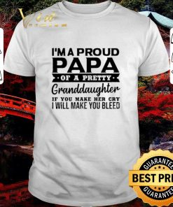 Premium I m a proud papa of a pretty granddaughter if you make her cry shirt 1 1 247x296 - Premium I'm a proud papa of a pretty granddaughter if you make her cry shirt