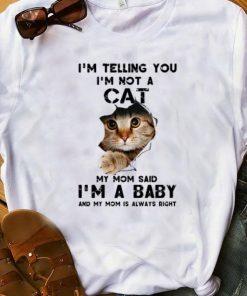 Pretty I m Telling You I m Not A Cat My Mom Said I m A Baby shirt 1 1 247x296 - Pretty I'm Telling You I'm Not A Cat My Mom Said I'm A Baby shirt
