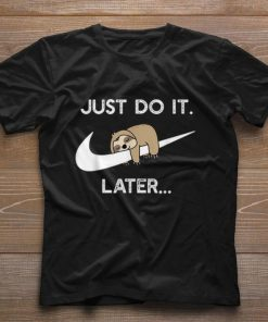 Pretty Sloth Nike Logo Just Do It Later shirt 1 1 247x296 - Pretty Sloth Nike Logo Just Do It Later shirt