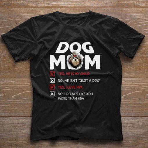 Shih Tzu dog mom yes he is my child no he isn t just a dog love shirt 1 1 510x510 - Shih Tzu dog mom yes he is my child no he isn't just a dog love shirt