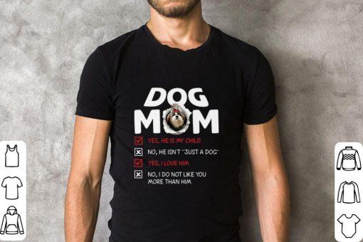Shih Tzu dog mom yes he is my child no he isn t just a dog love shirt 2 1 510x340 - Shih Tzu dog mom yes he is my child no he isn't just a dog love shirt