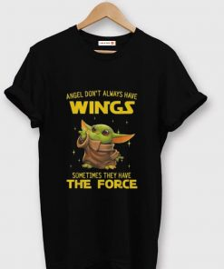 Awesome Baby Yoda Angel Don t Always Have Wings Sometimes They Have The Force shirt 1 1 247x296 - Awesome Baby Yoda Angel Don't Always Have Wings Sometimes They Have The Force shirt